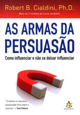 As Armas da persuasão - Robert B. Cialdini