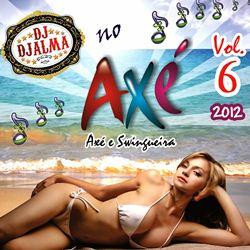 CD DJ Djalma No Axé Vol 6 2012