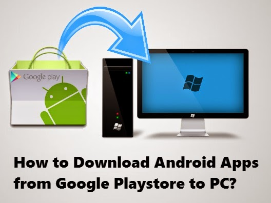How to download Android apps on pc from Google Play store?