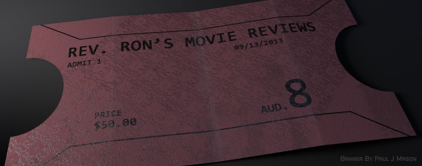 Rev. Ron's Movie Reviews
