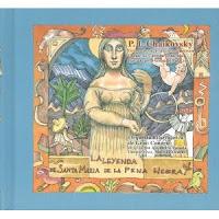 Santonja, Carmen - La leyenda de Santa María de la Pena Negra; cuento de Carmen Santonja; ilustraciones, Manuel Alcorlo. Vitoria-Gateiz: AgrupArte, (2002)]