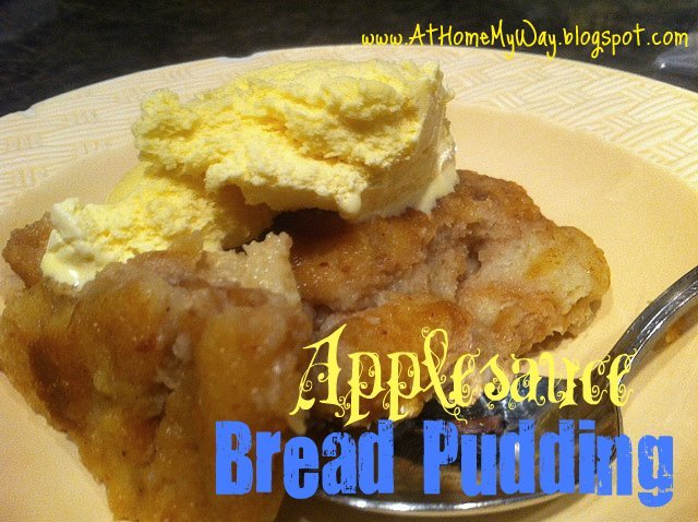 At home my way applesauce bread pudding for What to make with leftover applesauce