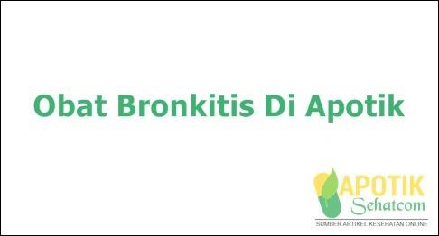 Obat Bronkitis Yang Tersedia Di Apotik