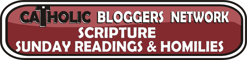 Scripture, Sunday Readings and Homilies