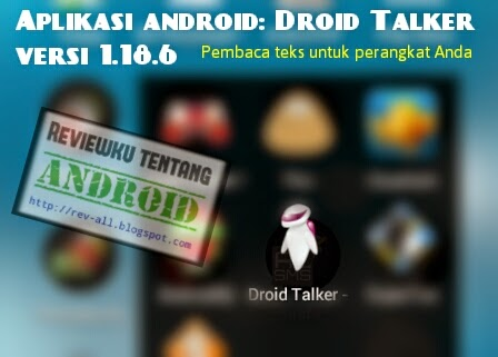 Ikon DROID TALKER versi 1.18.6 - aplikasi android untuk membaca teks gratis (rev-all.blogspot.com)