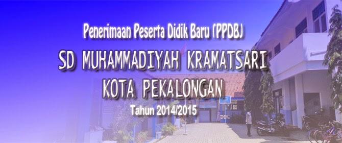 SD Muhammadiyah Kramatsari Menerima Pendafataran Peserta Didik Baru Th 2014/2015