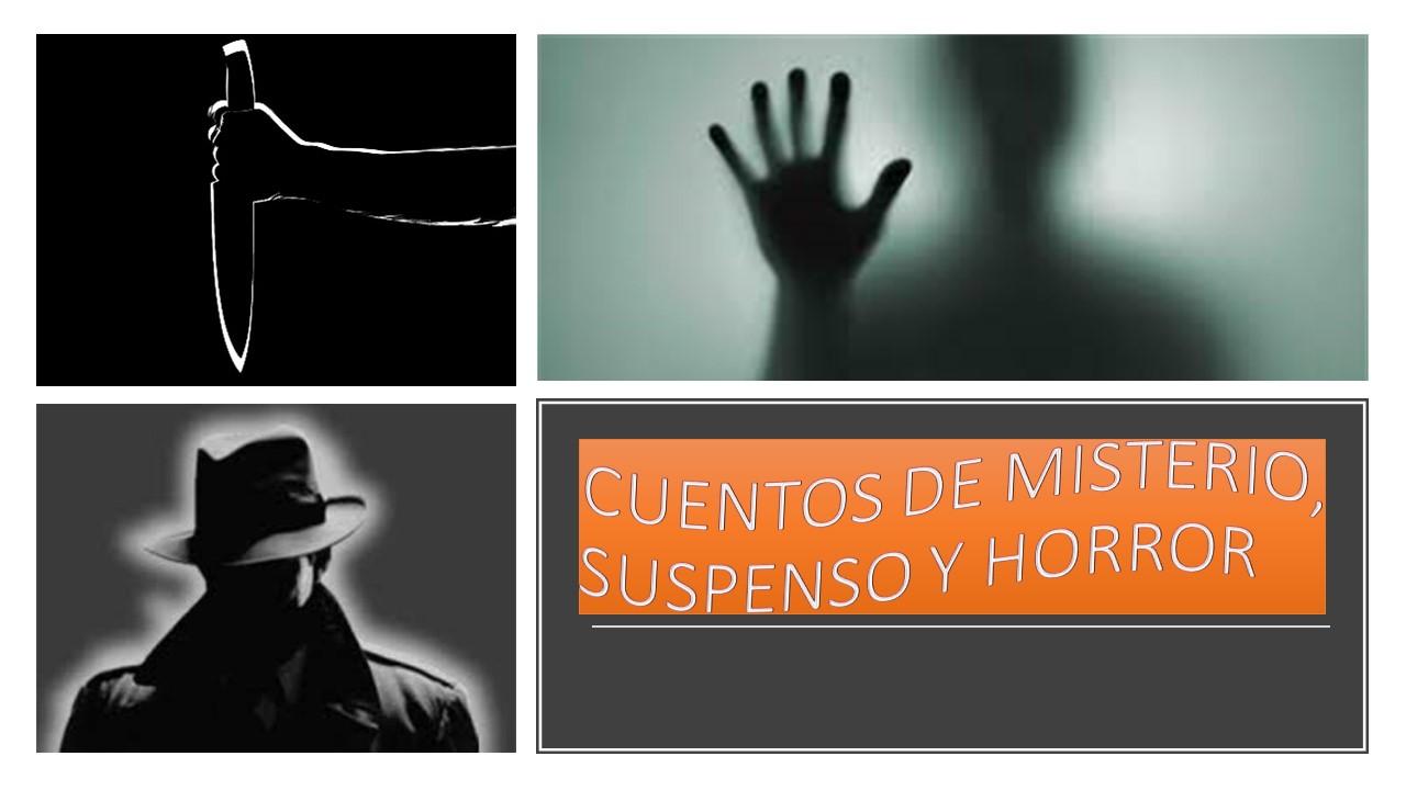 CUENTOS DE MISTERIO, SUSPENSO Y HORROR