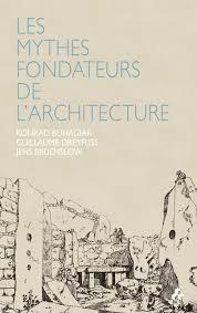Konrad Buhagiar, ed: Les mythes fondateurs de l´rchitecture