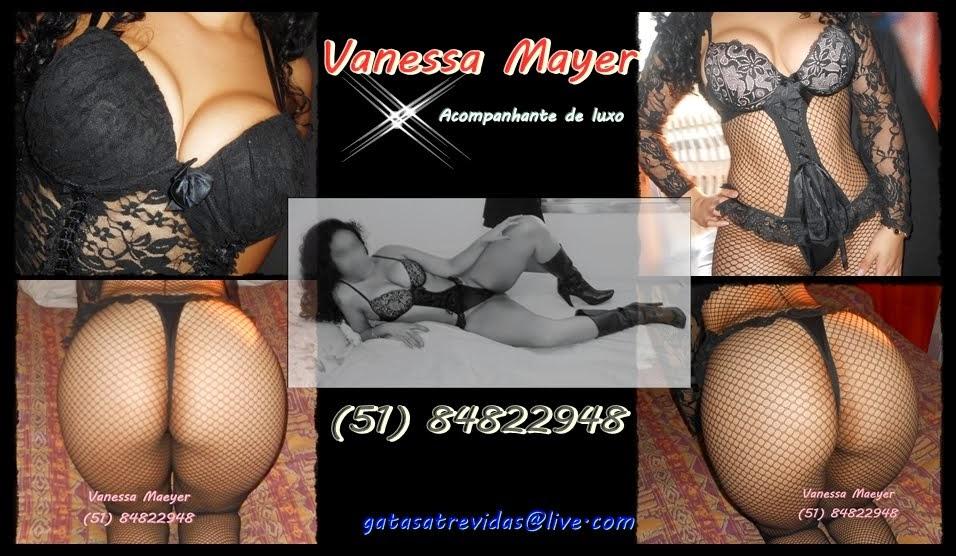 (51) 85039787 Vanessa Mayer Acompanhante de Luxo Porto Alegre