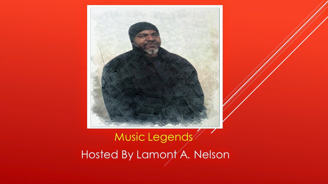 Music Legends With Lamont Nelson