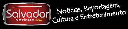 SALVADOR NOTÍCIAS - Notícias, Reportagens, Cultura e Entretenimento.