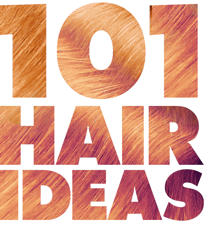 101 Hair Ideas To Try When You're Bored With Your Look