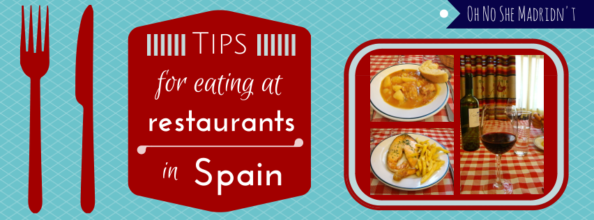 Tips for eating at restaurants in Spain via Oh No She Madridn't