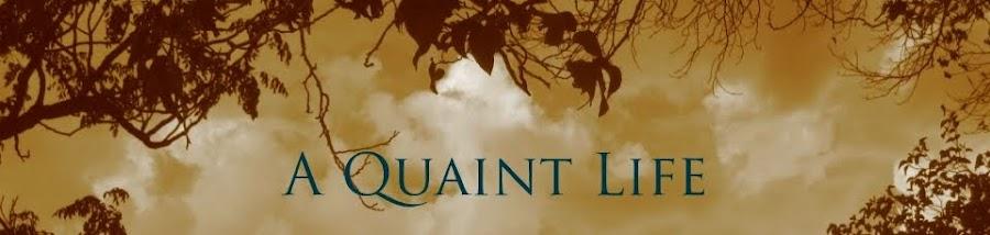 A Quaint Life