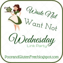 http://www.poorandglutenfree.blogspot.com/2015/08/waste-not-want-not-wednesday-august-26.html