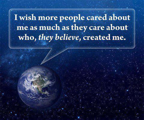 I wish more people cared about me as much as they care about who, they believe, created me.