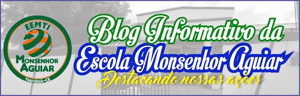 Blog Informativo da Escola de Ensino Médio em Integral Monsenhor Aguiar
