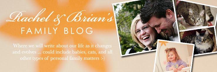 Rachel & Brian's Family Blog