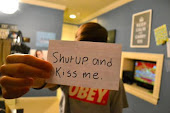 Shut up, and kiss me!