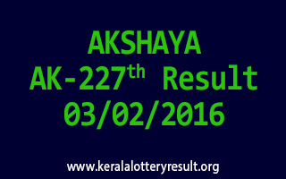 AKSHAYA AK 227 Lottery Result 03-02-2016