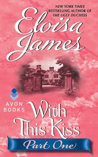 Book cover of With This Kiss #1 (Part One) by Eloisa James (historical romance novella)