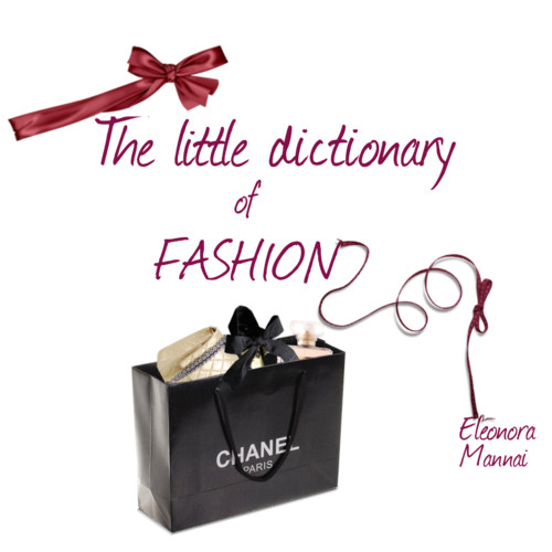 The little dictionary of fashion.