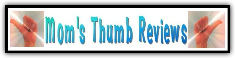 Mom's Thumb Reviews