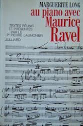 Marguerite Long : Au piano avec Ravel 1971 (épuisé)