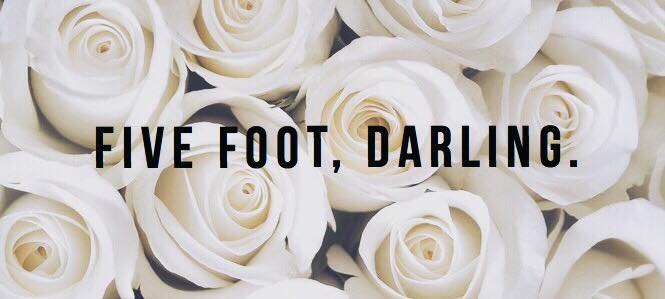 Five Foot, Darling.