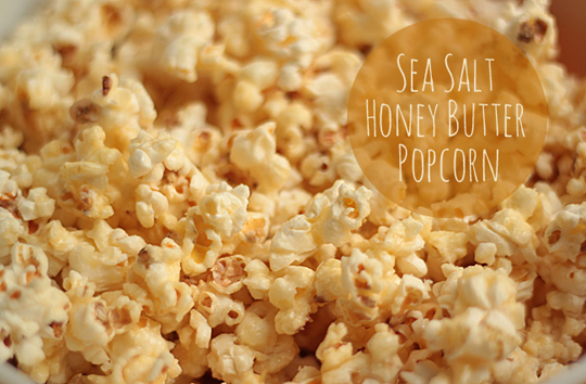 sea salt honey butter popcorn recipe blog
