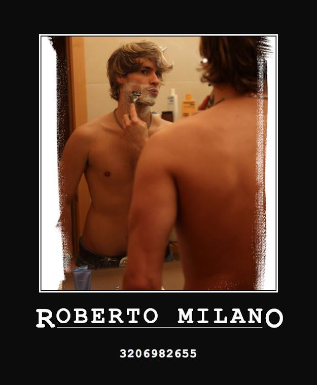 ★  *  * Roberto A MILANO -3206982655 *★  *  *