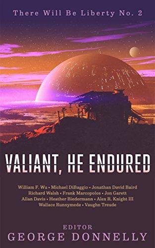 Valiant, He Endured