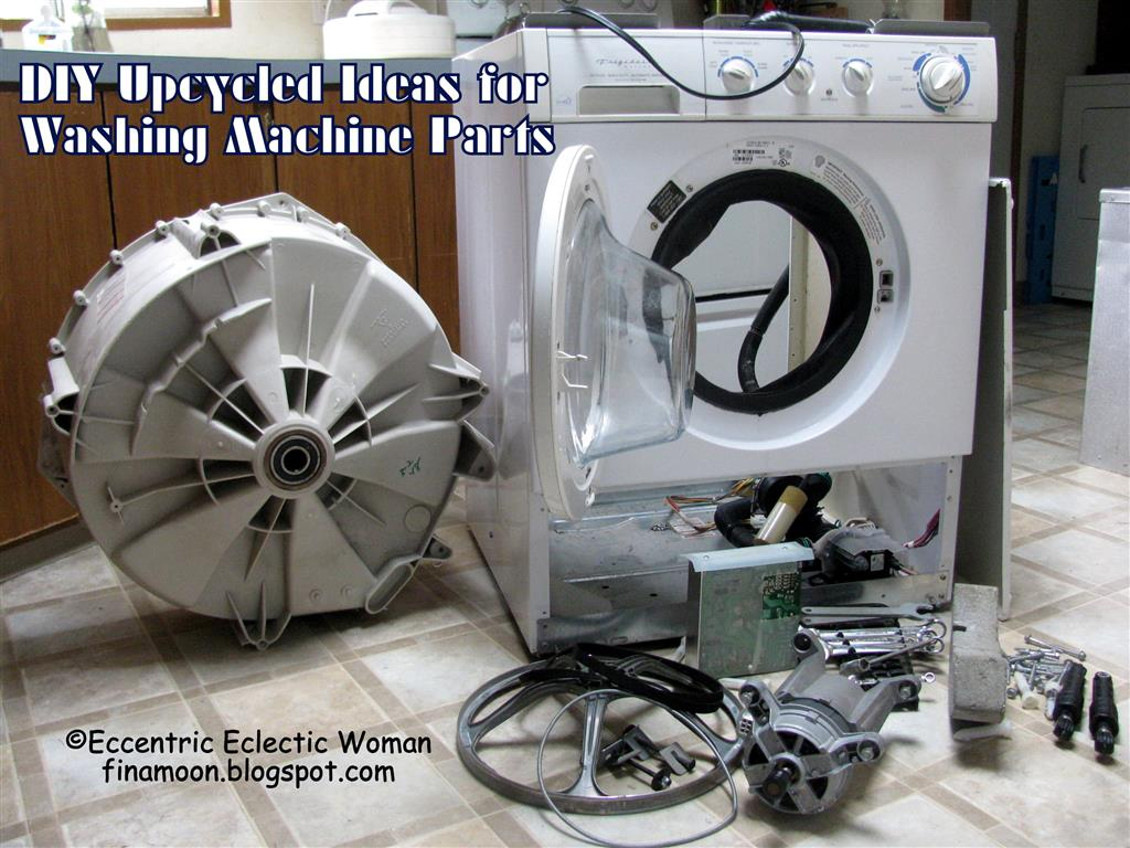 Washing Machine Parts ~ Eccentric eclectic woman diy upcycled ideas for washing