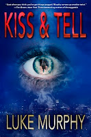 http://www.amazon.com/Kiss-Tell-Luke-Murphy-ebook/dp/B0104ZI59I/ref=asap_bc?ie=UTF8
