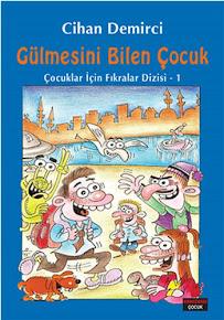 """CİHAN DEMİRCİ'NİN 44. KİTABI; """"GÜLMESİNİ BİLEN ÇOCUK"""" EYLÜL 2015'TE YAYINLANDI!.."""
