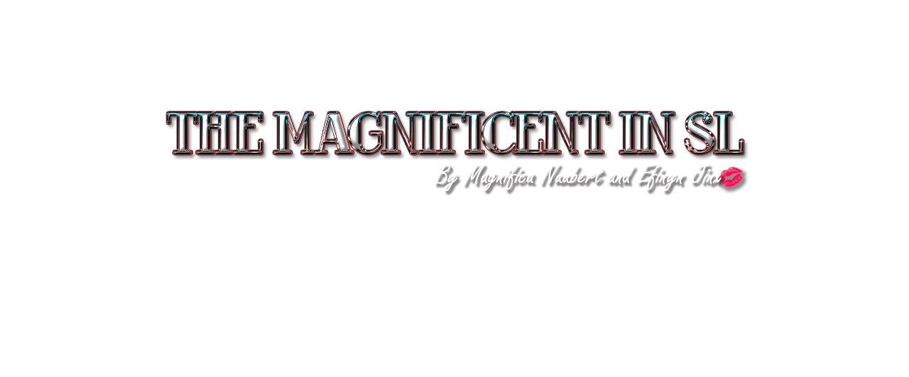 The Magnificent in SL