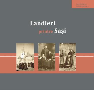 """Lansare """"Landleri printre Sași"""""""