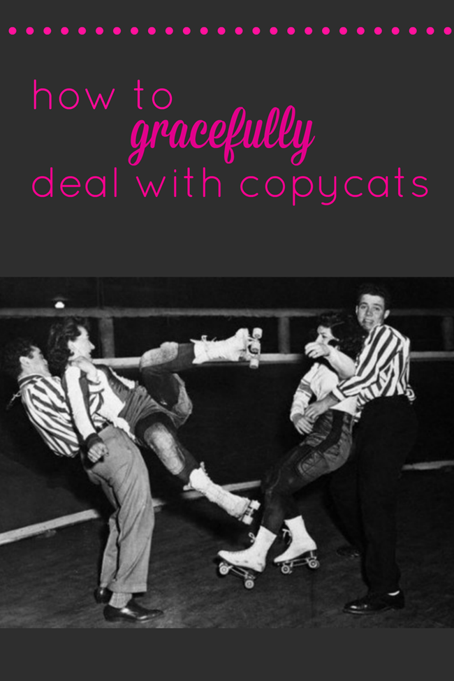 how to gracefully deal with copycats