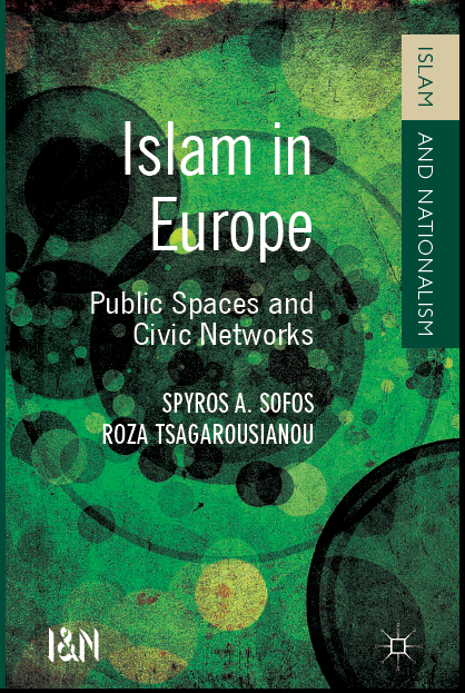 Spyros A. Sofos and Roza Tsagarousianou: Islam in Europe out now!