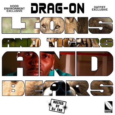 Drag-On-Lions_And_Tigers_And_Bears_(Hosted_By_DJ_Far)-(Bootleg)-2011