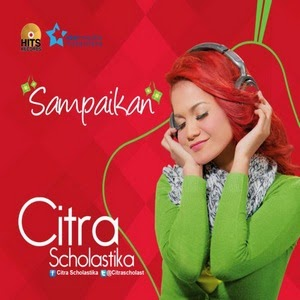 Citra+Scholastika+ +Sampaikan+download+mp3 Download Mp3 Alasan Terbesar – Citra Scholastika
