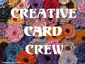 Creative Card Crew Winner (#74, 76, 78, 93 & 106)