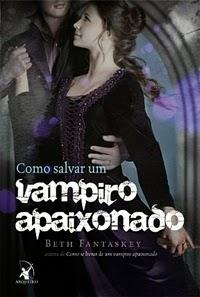 Como Salvar Um Vampiro Apaixonado * Beth Fantaskey