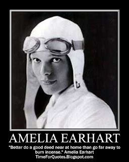 Better do a good deed near at home than go far away to burn incense. Amelia Earhart Quotes