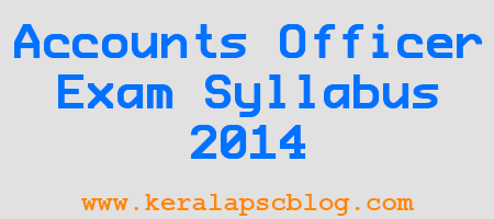 Kerala PSC Accounts Officer Exam Syllabus 2014