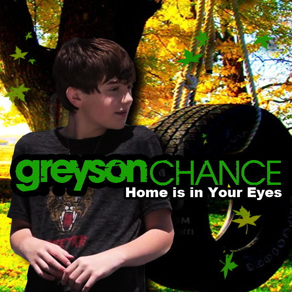 Greyson Chance - Home Is In Your Eyes