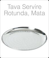 Tava Otel Inoxidabil, Tava Inox, Tava Servire Rotunda, Tava Mata