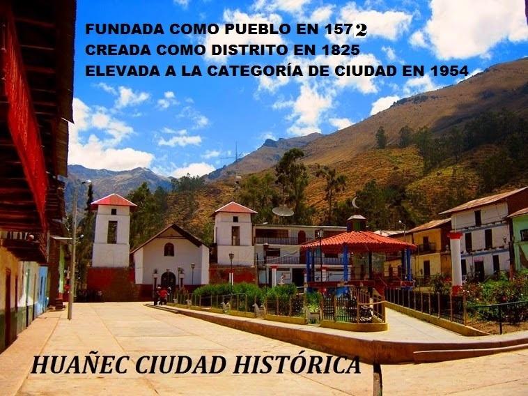 HUAÑEC CIUDAD HISTÓRICA