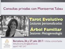 26 & 27 julio 2017 * * * * Consultas con Montserrat Tubau en BARCELONA * * * ¡Reserva tu cita!