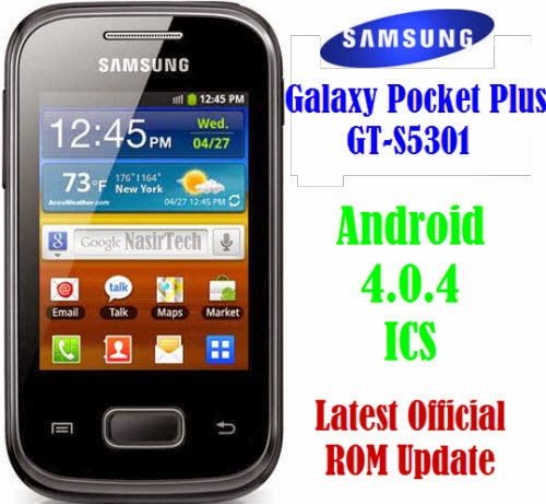Update Galaxy Pocket Plus GT-S5301 To XXAMK1 4.0.4 ICS Official ROM